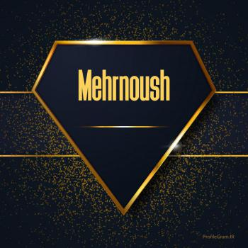 عکس پروفایل اسم انگلیسی مهرنوش طلایی Mehrnoush