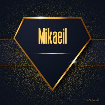 عکس پروفایل اسم انگلیسی میکاییل طلایی Mikaeil