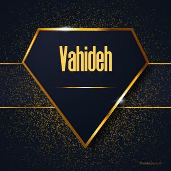 عکس پروفایل اسم انگلیسی وحیده طلایی Vahideh