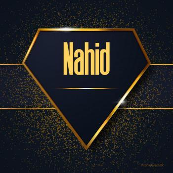 عکس پروفایل اسم انگلیسی ناهید طلایی Nahid