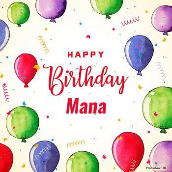 عکس پروفایل تبریک تولد اسم مانا به انگلیسی Mana