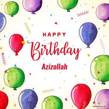 عکس پروفایل تبریک تولد اسم عزیزالله به انگلیسی Azizollah