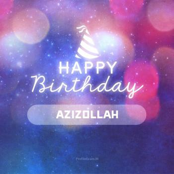 عکس پروفایل تولدت مبارک عزیزالله انگلیسی