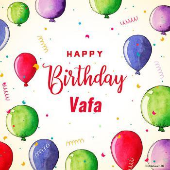 عکس پروفایل تبریک تولد اسم وفا به انگلیسی Vafa