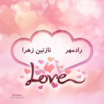 عکس پروفایل اسم دونفره رادمهر و نازنین زهرا طرح قلب