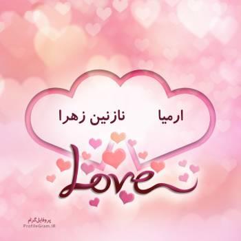 عکس پروفایل اسم دونفره ارمیا و نازنین زهرا طرح قلب