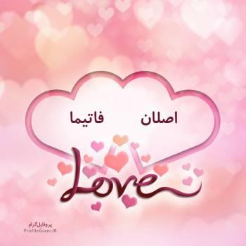 عکس پروفایل اسم دونفره اصلان و فاتیما طرح قلب