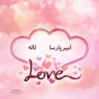 عکس پروفایل اسم دونفره امیرپارسا و لاله طرح قلب