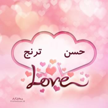 عکس پروفایل اسم دونفره حسن و ترنج طرح قلب